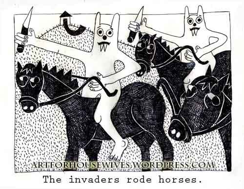 Invaders rode horses and hated women
