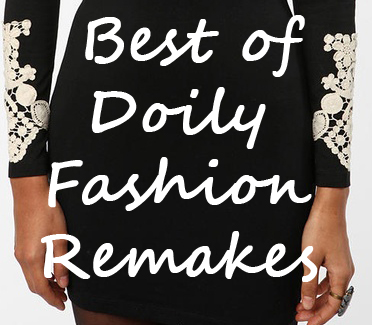 best of doily fashion remakes