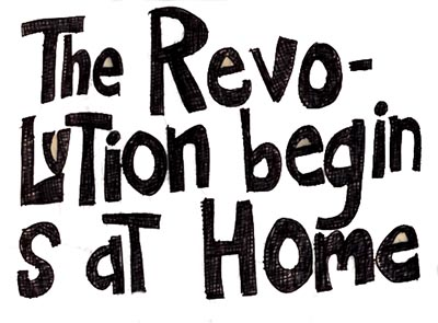 The Revolution Begins At Home