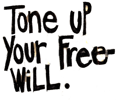 Tone Up Your Free Will