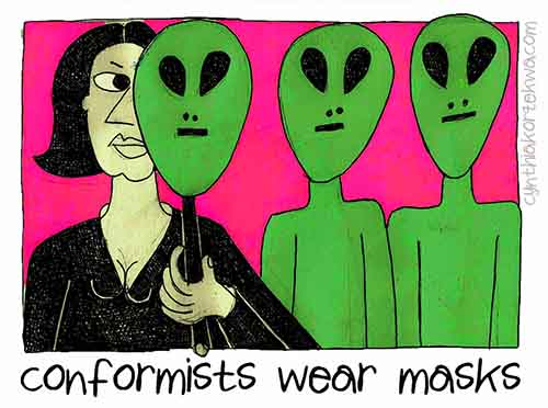 Conformists Wear Masks