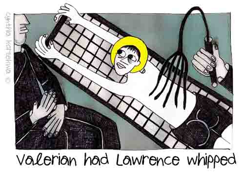 Valerian Had Lawrence Whipped