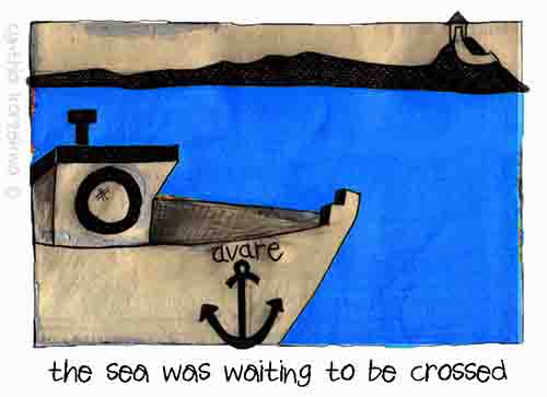 The Sea Was Waiting To Be Crossed