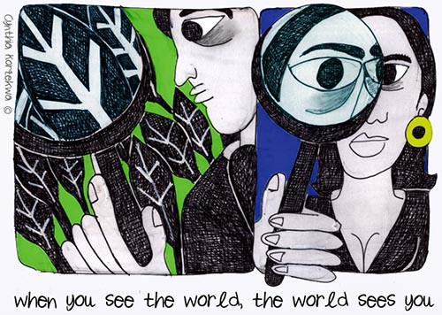 when you see the world, the world sees you