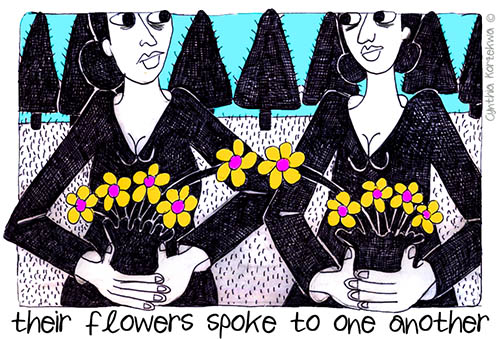 their flowers spoke to one another