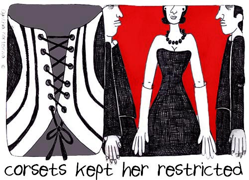 Corsets Helped Restrict Her
