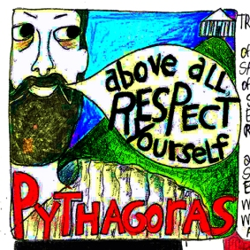 Pythagoras, Respect Yourself